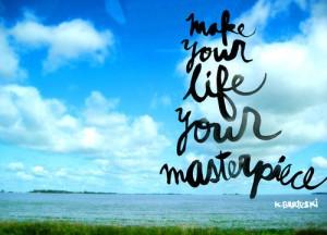 maak van je leven een meesterstuk