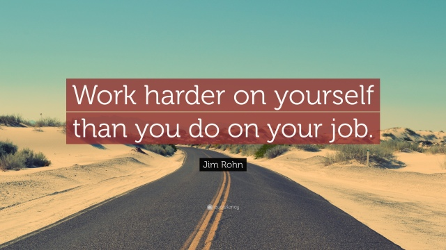 14206-Jim-Rohn-Quote-Work-harder-on-yourself-than-you-do-on-your-job.jpg